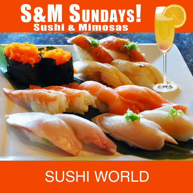 S&M Sundays Sushi Free Mimosas Happy Hour Weekends Orange County OC Sushi World