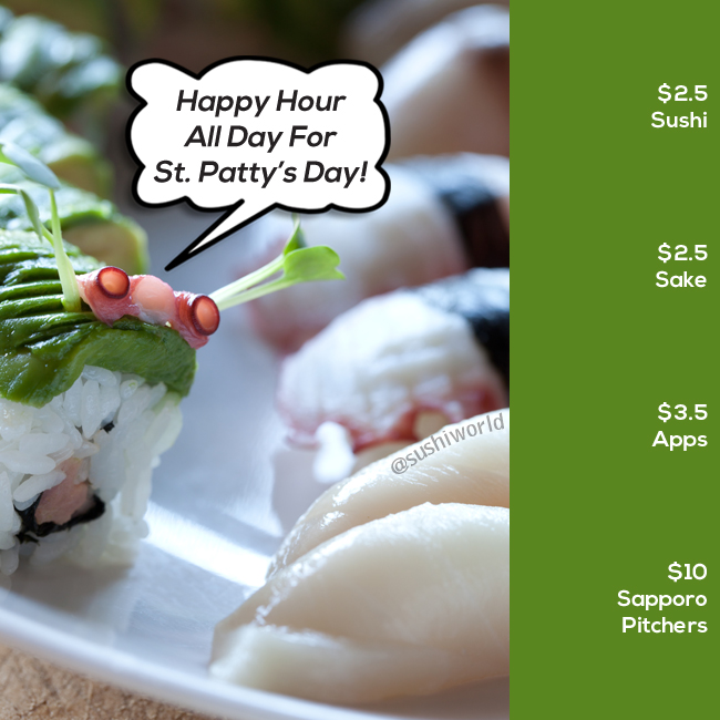 Happy Hour All Day St Patrick's Day Sushi World Orange County OC Caterpillar Roll
