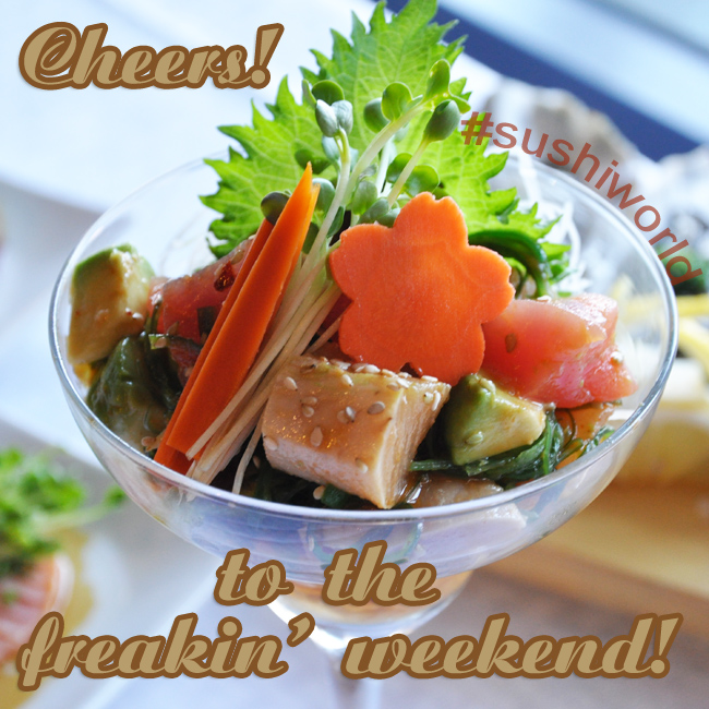 Cheers to the freakin' weekend hawaiian tuna poke albacore big eye tuna Sushi World OC Orange County