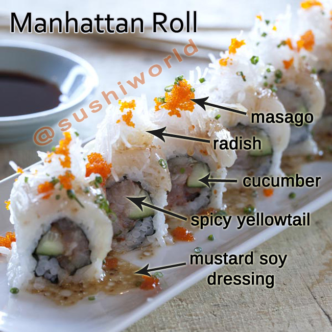 Manhattan Roll Breakdown Spicy Yellowtail Cucumber Radish Masago Mustard Soy Dressing Sushi World Orange County OC's Best