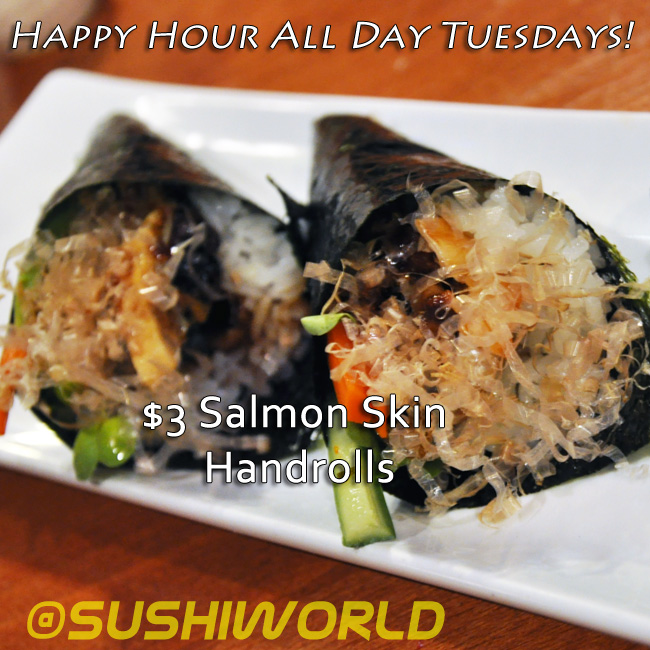 $3 Salmon Skin Handrolls All Day Tuesdays Happy Hour Sushi World Orange County OC