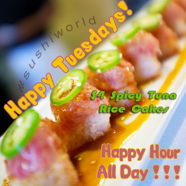 $4 Spicy Tuna Rice Cakes Happy Hour All Day Tuesdays Orange County Sushi World OC