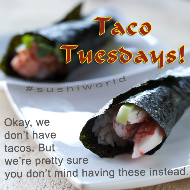 Sushi World Taco Tuesdays Hand Rolls Orange County OC Best Sushi`