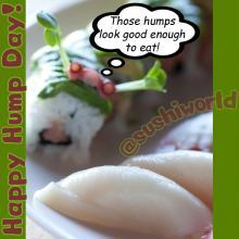 Happy Hump Day Sexy Sushi Humps Orange County Sushi World Cypress OC Anaheim Garden Grove Stanton